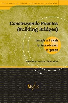 Construyendo Puentes (Building Bridges): Concepts and Models for Service-learning in Spanish