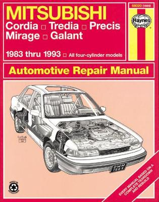 Mitsubishi Cordia, Tredia, Precis, Mirage, Galant (1983-1993) Automotive Repair Manual