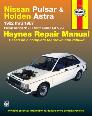 Nissan Pulsar and Holden Astra Australian Automotive Repair Manual: 1982 to 1987
