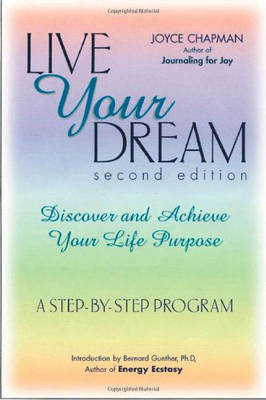 Live Your Dream: Discover and Achieve Your Life Purpose