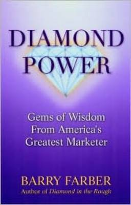Diamond Power Gems of Wisdom from America's Greatest Marketer: Gems of Wisdom from Americas Greatest Marketer
