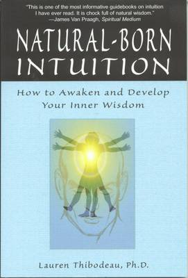 Natural-Born Intuition: How to Awaken and Develop Your Inner Wisdom