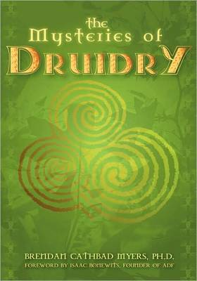 The Mysteries of Druidry: Celtic Mysticism Theory and Practice