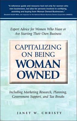 Capitalizing on Being Woman Owned: Expert Advice for Women Who Have or are Starting Their Own Business
