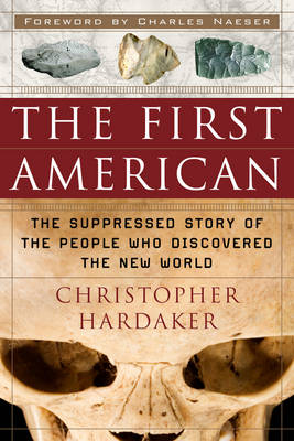 The First American: The Suppressed Story of the People Who Discovered the New World