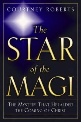 The Star of Magi: The Mystery That Heralded the Coming of Christ