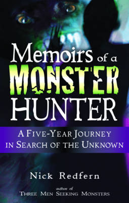 Memoirs of a Monster Hunter: A Five Year Journey in Search of the Unknown