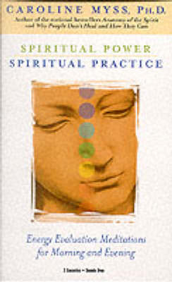 Spiritual Power, Spiritual Practice: With Meditations for Morning and Evening