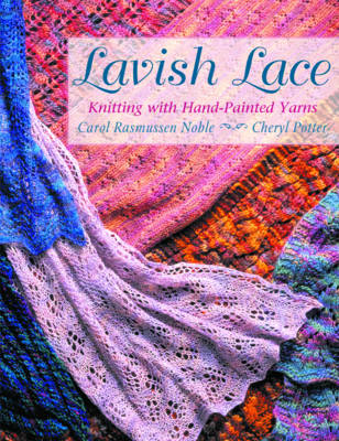 Lavish Lace: Knitted with Hand-Painted Yarns