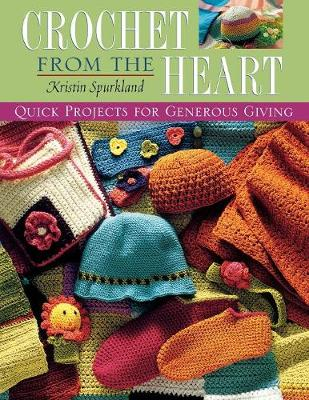 Crochet From the Heart: Quick Projects for Generous Giving