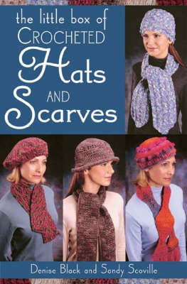 Little Box of Crocheted Hats and Scarves