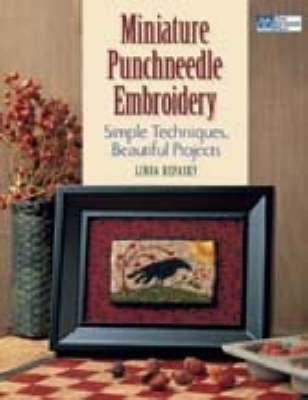 Miniature Punchneedle Embroidery: Simple Techniques, Beautiful Projects