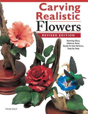 Carving Realistic Flowers Rev Ed