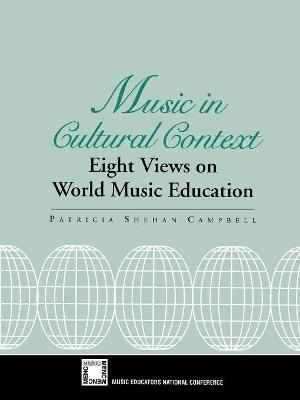 Music in Cultural Context: Eight Views on World Music Education