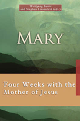 Mary: Four Weeks with the Mother of Jesus