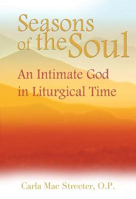 Seasons of the Soul: An Intimate God in Liturgical Time
