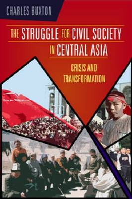 The Struggle for Civil Society in Central Asia: Crisis and Transformation