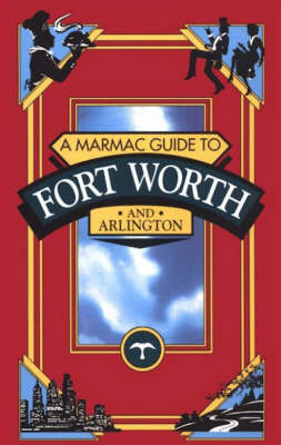 Marmac Guide to Fort Worth and Arlington