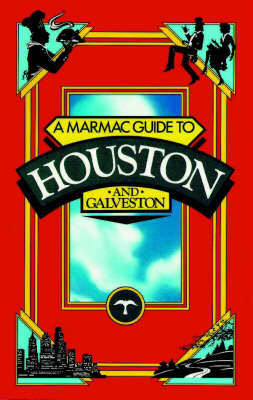 Marmac Guide to Houston and Galveston