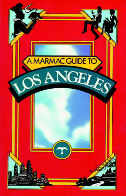 Marmac Guide to Los Angeles and Northern Orange County