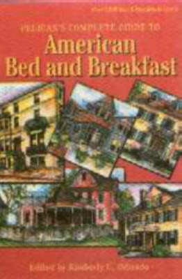 Pelican's Complete Guide to American Bed and Breakfast
