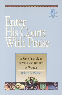Enter His Courts with Praise