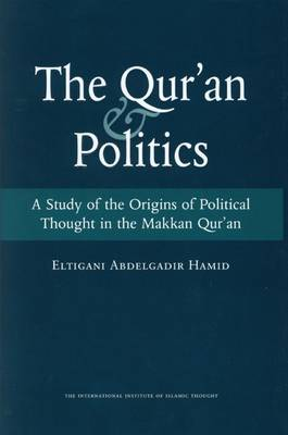 The Quran and Politics: A Study of the Origins of Political Thought in the Makkan Quran