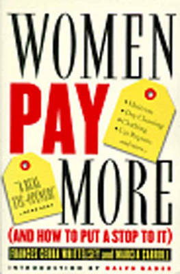 Women Pay More: And How to Put a Stop to it