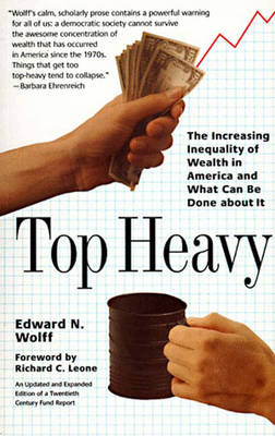 Top Heavy: Increasing Inequality of Wealth in America and What Can Be Done About It