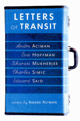 Letters of Transit: Reflections on Exile and Memory