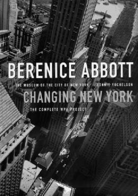 Berenice Abbott: Changing New York: The Museum of the City of New York