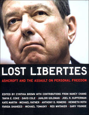 Lost Liberties: Ashcroft and the Assault on Personal Freedom