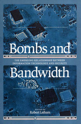 Bombs And Bandwidth: The Emerging Relationship...
