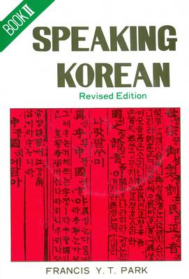 Speaking Korean: With Korean-English Vocabulary: Book 2