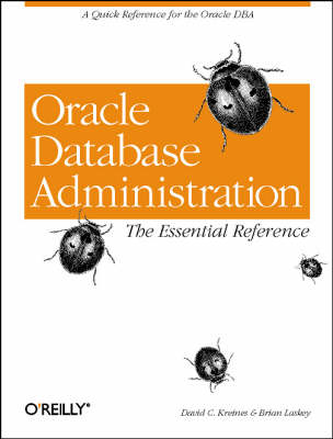 Oracle Database Administration: Essential Reference