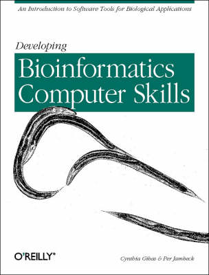 Developing Bioinformatics Computer Skills: An Introduction to Software Tools for Biological Application