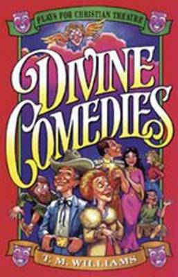 Divine Comedies: Plays for Christian Theatre