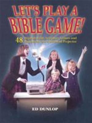 Let's Play a Bible Game!: 48 Reproducible Scripture Games and Puzzles for the Overhead Projector