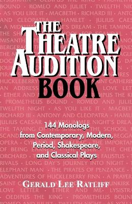 Theatre Audition Book: Playing Monologs from Contemporary, Modern, Period, Shakespeare & Classical Plays