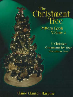 Christment Tree Pattern Book: Volume 2: Christian Ornaments for Your Christmas Tree