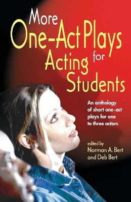 More One-Act Plays: Acting for Students: An Anthology of Short One-Act Plays for One to Three Actors