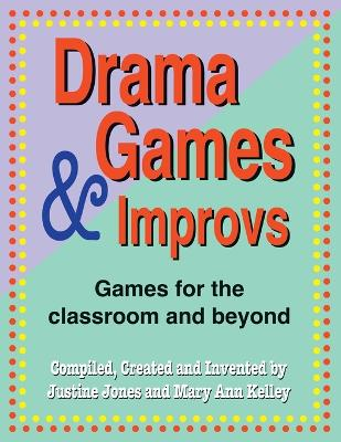 Drama Games and Improves: Games for the Classroom and Beyond
