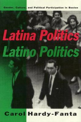 Latina Politics, Latino Politics: Gender, Culture and Political Participation in Boston