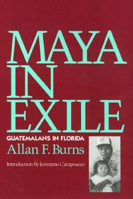 Maya in Exile: Guatemalans in Florida