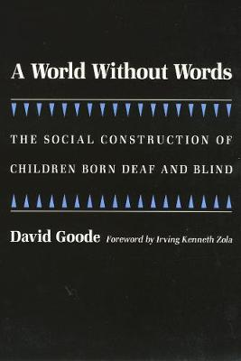 A World without Words: Social Construction of Children Born Deaf and Blind
