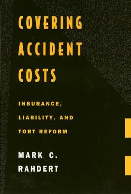 Covering Accident Costs: Insurance, Liability, and Tort Reforms