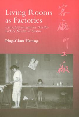 Living Rooms as Factories: Class, Gender, and the Satelite Factory System in Taiwan