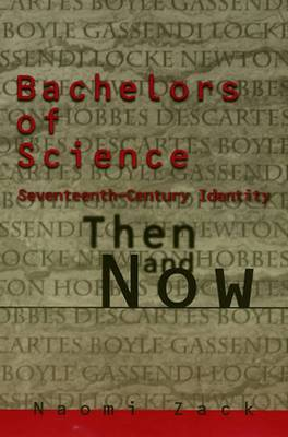 Bachelors of Science: Seventeenth Century Identity Then and Now