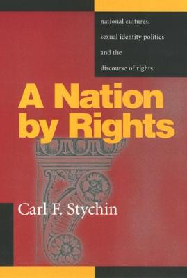 A Nation by Rights: National Cultures, Sexual Identity Politics, and the Discourse of Rights