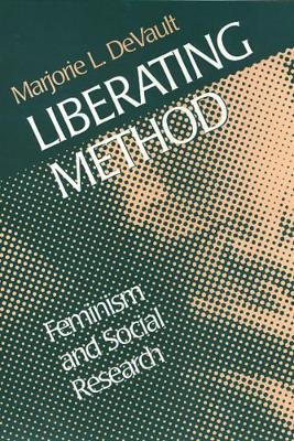 Liberating Method: Feminism and Social Research